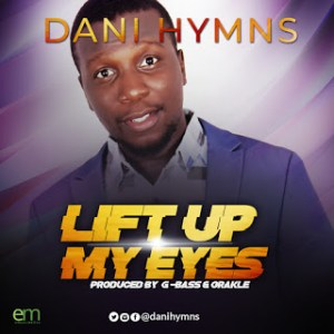 Dani-hymns - lift up my eyes