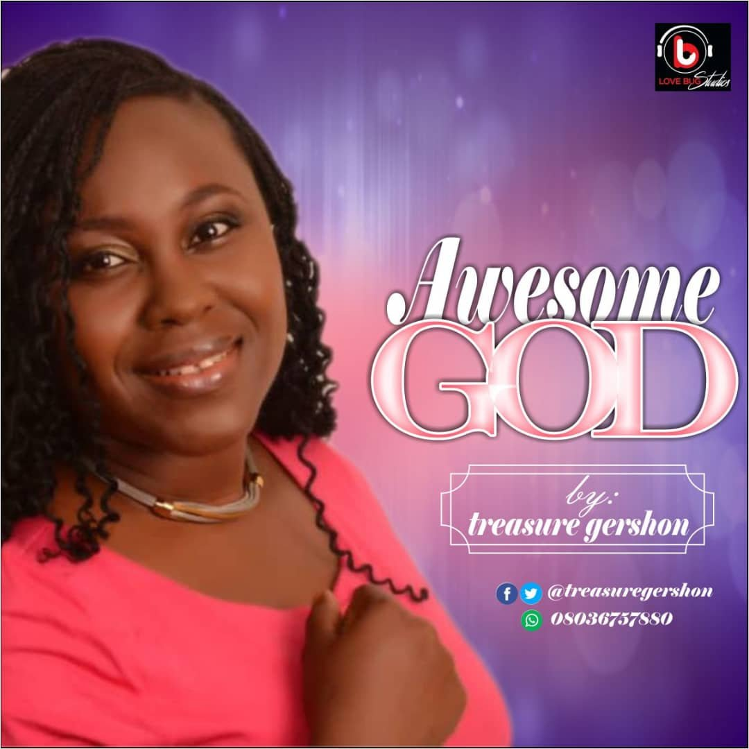 "New Music : ""Awesome God"" + ""You Are The Reason For Life"" - Treasure Gershon"