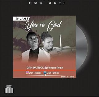 New Music: You Are God – Dan Patrick Ft. Minister Presh   @Dan Patrick
