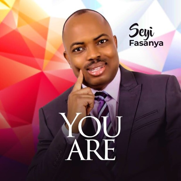 DOWNLOAD YOU ARE BY SEYI FASANYA