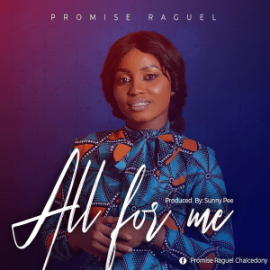 Promise Raguel - all for me