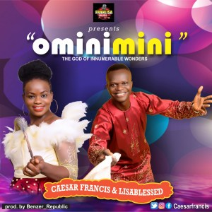 ominimini by caesar francis ft lisa blessed