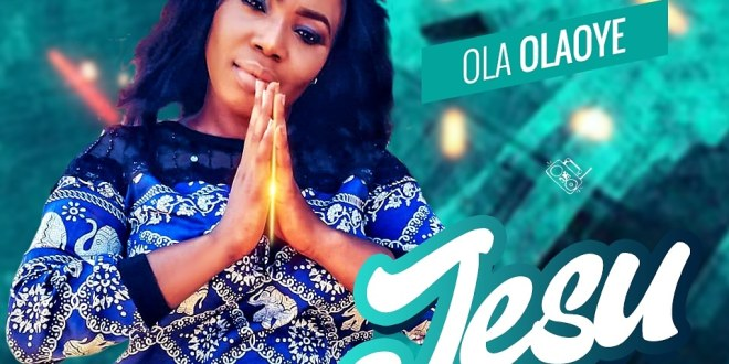 New Music : Jesu – Olaide Olaoye