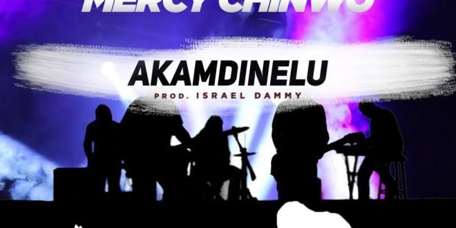New Music: Akamdinelu – Mercy Chinwo | @mmercychinwo | @EeZeeConceptzPR