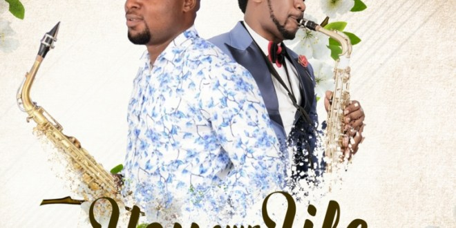 New Music : You Own My Life – Seunzzy Sax Ft. Beejay Sax | @seunzzysax