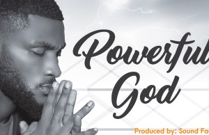 Godswill-Ezeh-Powerful-God \ 247gvibes.com