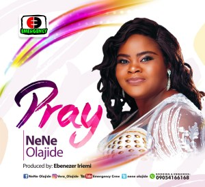 Nene Olajide - pray - 247gvibes.com
