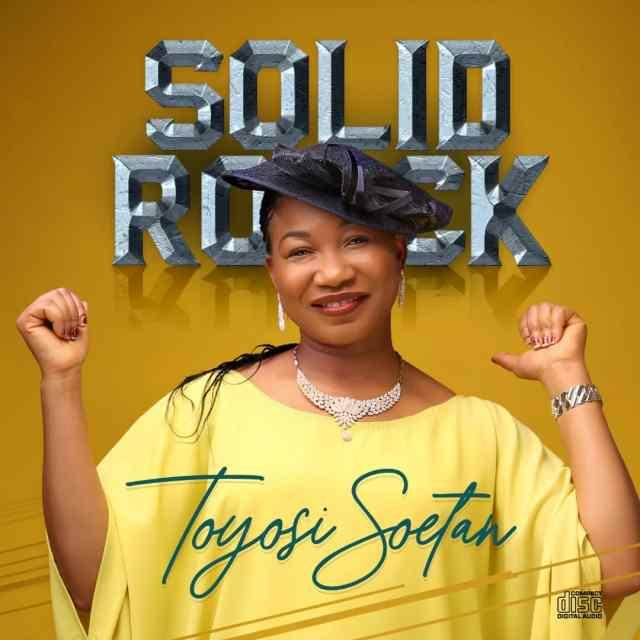Solid Rock - Toyosi Soetan