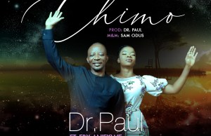 Chimo By Dr. Paul Ft. Eby Aniekwe