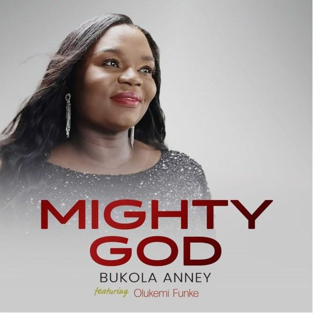 MIGHTY-GOD-BY-BUKOLA-ANNEY.