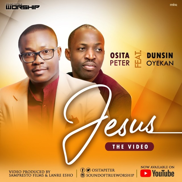 Jesus - Osita Peter Ft Dunsin Oyekan - www.247gvibes.com