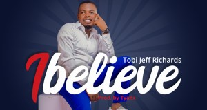 I Believe - Tobi Jeff Richards