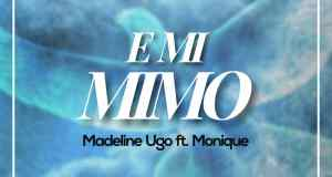 Emi Mimo - Madeline Ugo ft Monique