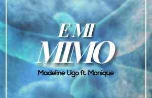 Emi Mimo - Madeline Ugo ft Monique