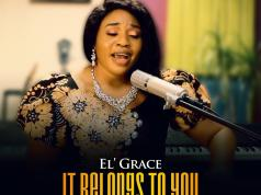 El Grace - It Belongs To You