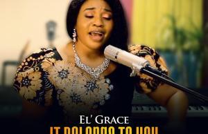 El Grace - It Belongs To You