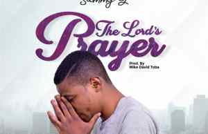 The Lords Prayer By Sammy G