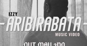 Aribirabata Video By Izzy