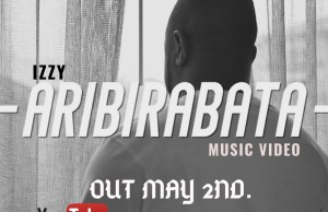 Aribirabata Video By Izzy