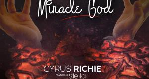 Miracle God By Cyrus Richie ft. Stella