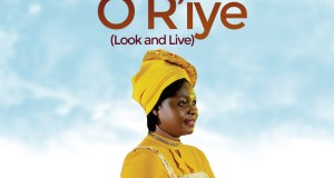 Wo Ki O R'iye (Look and Live) By Olubusayo Oladipo