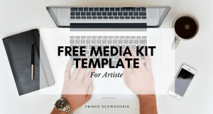 Media Kit And Its Importance To Artiste + (Free Downloadable Template) By Prince Oluwatosin Odumosu