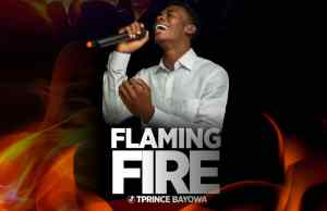 TPrince Bayowa - Flaming Fire