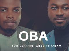 http://247gvibes.com/video-oba-by-tobi-jeff-richards-ft-adam/