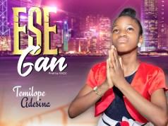 Ese Gan - By Temilope Adesina