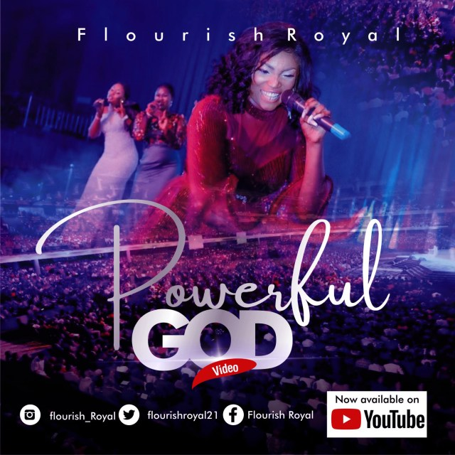 ''Powerful God'' (Live Video) By Flourish Royal