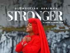 Stronger BY Glowreeyah Braimah