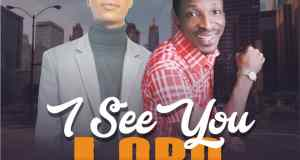 I See You Lord By Adeyinka Taiwo ft Papa Sam