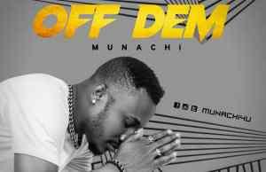 Off Dem By Munachi