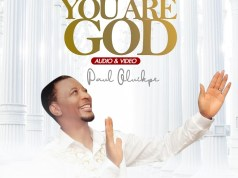 You Are God - Paul Oluikpe