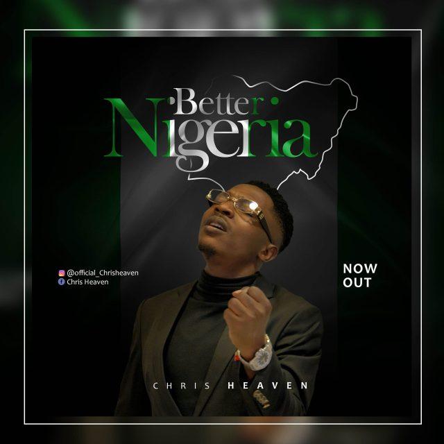 Better Nigeria - Chris Heaven