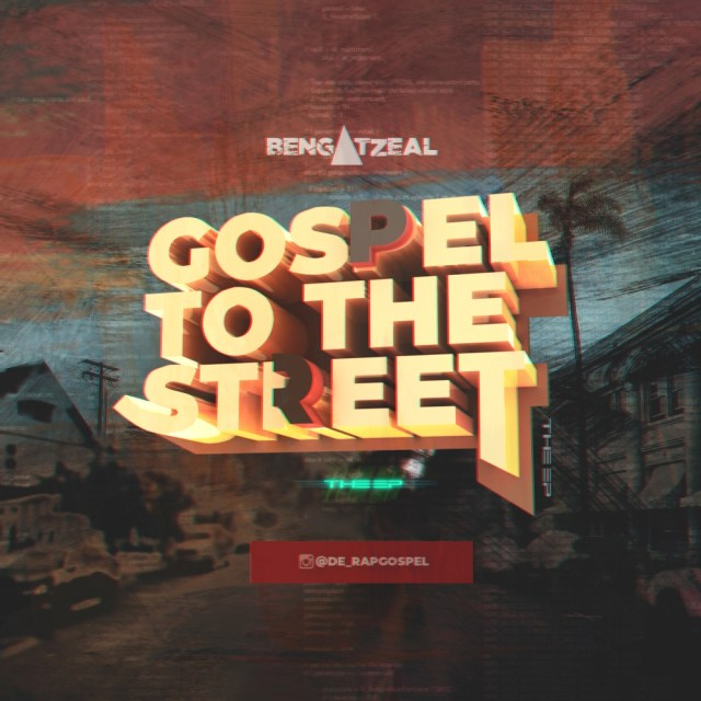 Gospel To The Street (The EP) - Bengatzeal