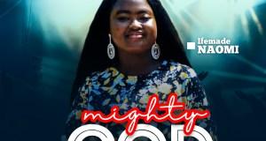 Mighty God - Naomi Ifemade