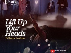 Lift Up Your Heads By Israel Odebode