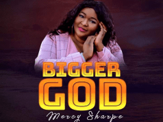 Bigger God - Mercy Sharpe MP3 Download