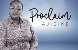 Proclaim By Ajibike Mp3 Download
