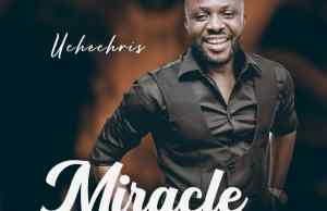 Miracle Baba - Uche Chris