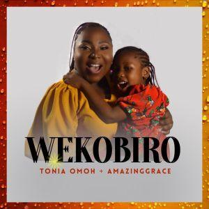 Wekobiro - Tonia Omoh ft. Amazing Grace
