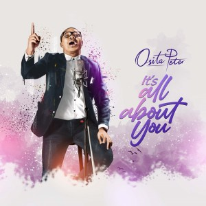 Its All About You - Osita Peter