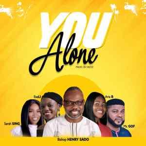 You Alone By Bishop Sado