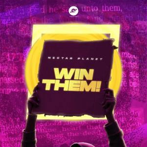 "Nectar Planet Music - ""Win Them"" feat. Ayo King, Photizo, Favblings & Preach"