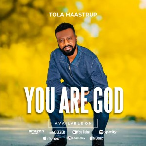 You Are God - Tola Haastrup