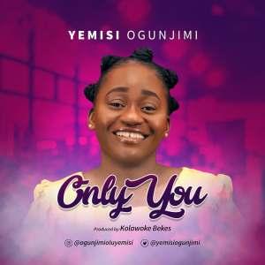 [Music + Video] Only You - Yemisi Ogunjimi