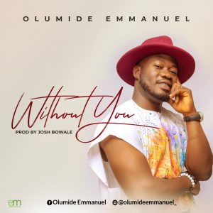Without You by Olumide Emmanuel