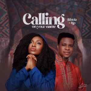 Bibiola - Calling On your name Featuring RIP.