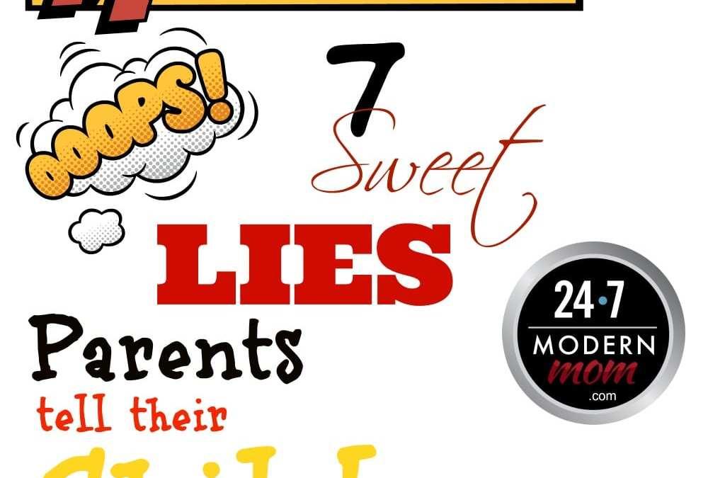 7 Sweet Lies Parents Tell Their Children